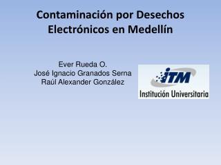 Contaminación por Desechos Electrónicos en Medellín