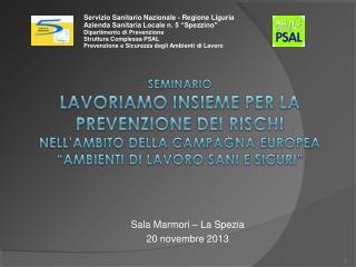 Sala Marmori – La Spezia 20 novembre 2013