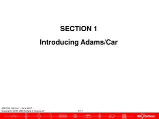 SECTION 1 Introducing Adams/Car