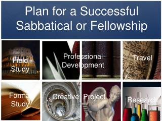 Plan for a Successful Sabbatical or Fellowship