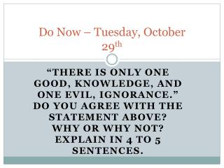 Do Now –  Tuesday, October 29 th