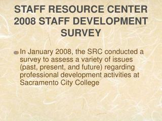 STAFF RESOURCE CENTER 2008 STAFF DEVELOPMENT SURVEY