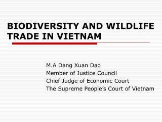 BIODIVERSITY AND WILDLIFE TRADE IN VIETNAM