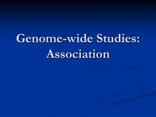 Genome-wide Studies: Association
