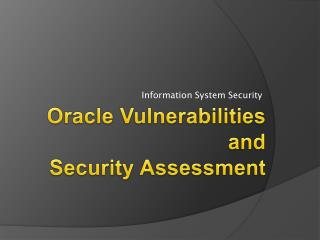 Oracle Vulnerabilities and  Security Assessment