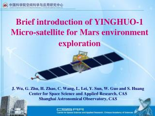 Brief introduction of YINGHUO-1 Micro-satellite for Mars environment exploration