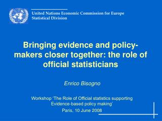 Bringing evidence and policy-makers closer together: the role of official statisticians