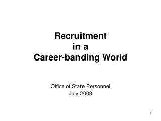 Recruitment  in a  Career-banding World