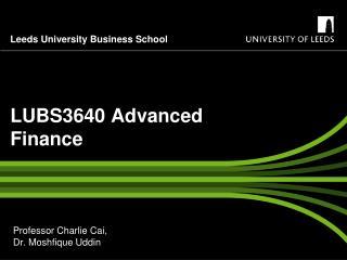 LUBS3640  Advanced Finance