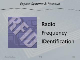 R adio F requency ID entification
