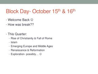Block Day- October 15 th  & 16 th