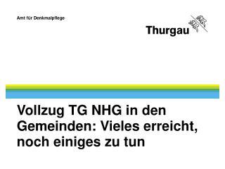 Vollzug TG NHG in den Gemeinden: Vieles erreicht, noch einiges zu tun