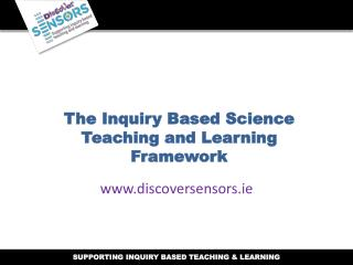 The Inquiry Based Science Teaching and Learning  Framework