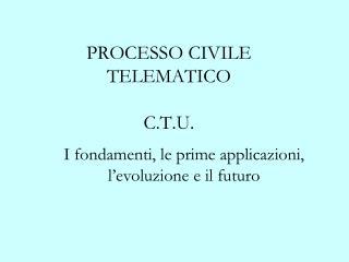 PROCESSO CIVILE TELEMATICO C.T.U.