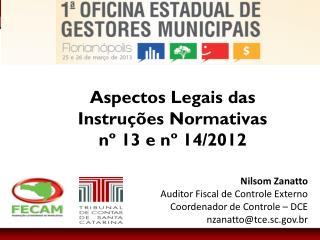 Aspectos Legais  das  Instruções Normativas  nº 13 e nº 14/2012
