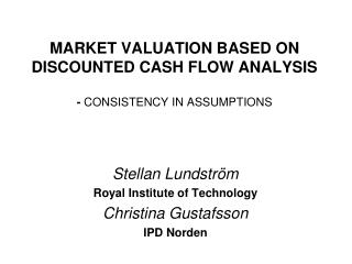 MARKET VALUATION BASED ON  DISCOUNTED CASH FLOW ANALYSIS -  CONSISTENCY IN ASSUMPTIONS