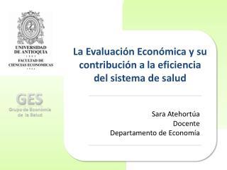 La Evaluación Económica y su contribución a la eficiencia del sistema de salud
