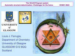 Louis J. Farrugia,  Department of Chemistry University of Glasgow GLASGOW G12 8QQ Scotland