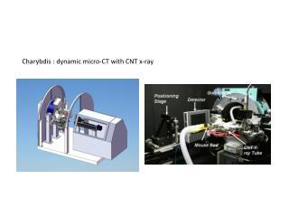 Charybdis : dynamic micro-CT with CNT x-ray