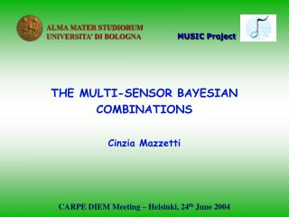 THE MULTI-SENSOR BAYESIAN COMBINATIONS Cinzia Mazzetti