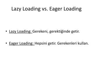 Lazy Loading vs. Eager Loading