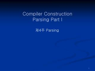 Compiler Construction Parsing Part I