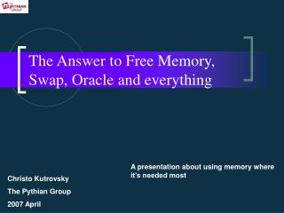The Answer to Free Memory, Swap, Oracle and everything