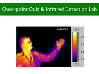 Checkpoint Quiz & Infrared Detection Lab