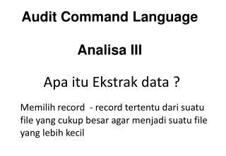 Audit Command Language Analisa III