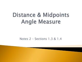 Distance & Midpoints Angle Measure