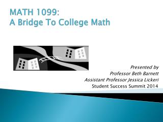 MATH 1099:   A Bridge To College Math