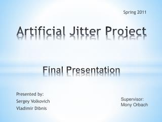 Artificial Jitter Project Final P resentation