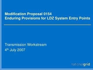 Modification Proposal 0154 Enduring Provisions for LDZ System Entry Points