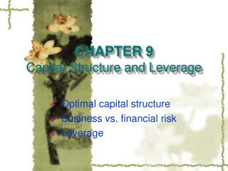 CHAPTER 9 Capital Structure and Leverage