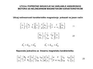 UTICAJ POPREČNE INDUKCIJE NA VARIJABLE ASINHRONOG MOTORA SA NELINEARNOM MAGNETSKOM KARAKTERISTIKOM