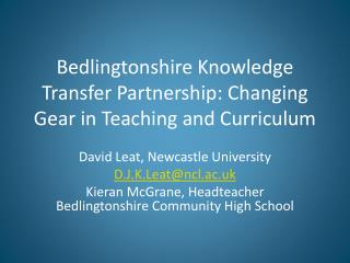 Bedlingtonshire  Knowledge Transfer Partnership: Changing Gear in Teaching and Curriculum