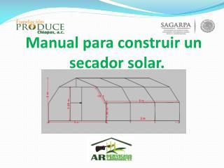Manual para construir un secador solar.