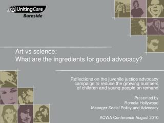 Art vs science:  What are the ingredients for good advocacy?