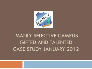 Manly Selective Campus Gifted and Talented Case Study January 2012