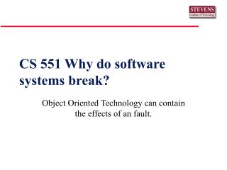 CS 551 Why do software systems break?