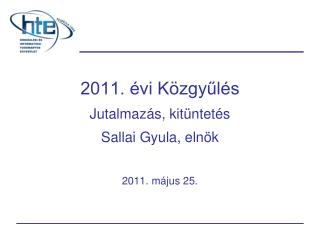 2011. évi Közgyűlés Jutalmazás, kitüntetés Sallai Gyula, elnök
