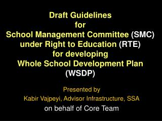 Draft Guidelines  for  School Management Committee SMC  under Right to Education RTE  for developing  Whole School Devel