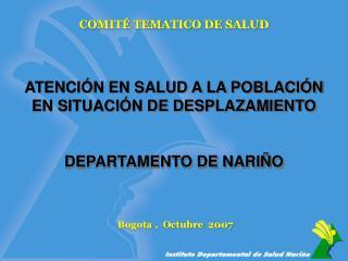 ATENCIÓN EN SALUD A LA POBLACIÓN EN SITUACIÓN DE DESPLAZAMIENTO DEPARTAMENTO DE NARIÑO