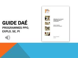 GUIDE DAÉ programmes PPO, Explo, SE, PI