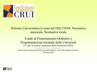 Riforma Universitaria ai sensi del DM 270/04. Normativa nazionale, Normativa locale