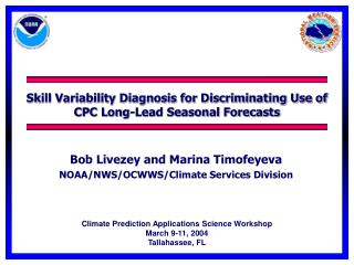 Skill Variability Diagnosis for Discriminating Use of CPC Long-Lead Seasonal Forecasts