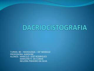 DACRIOCISTOGRAFIA