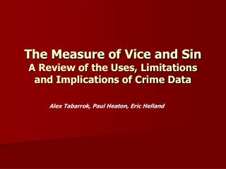 The Measure of Vice and Sin A Review of the Uses, Limitations and Implications of Crime Data