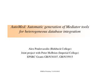 AutoMed: Automatic generation of Mediator tools for heterogeneous database integration