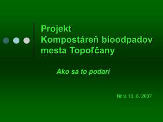 Projekt Kompostáreň bioodpadov mesta Topoľčany